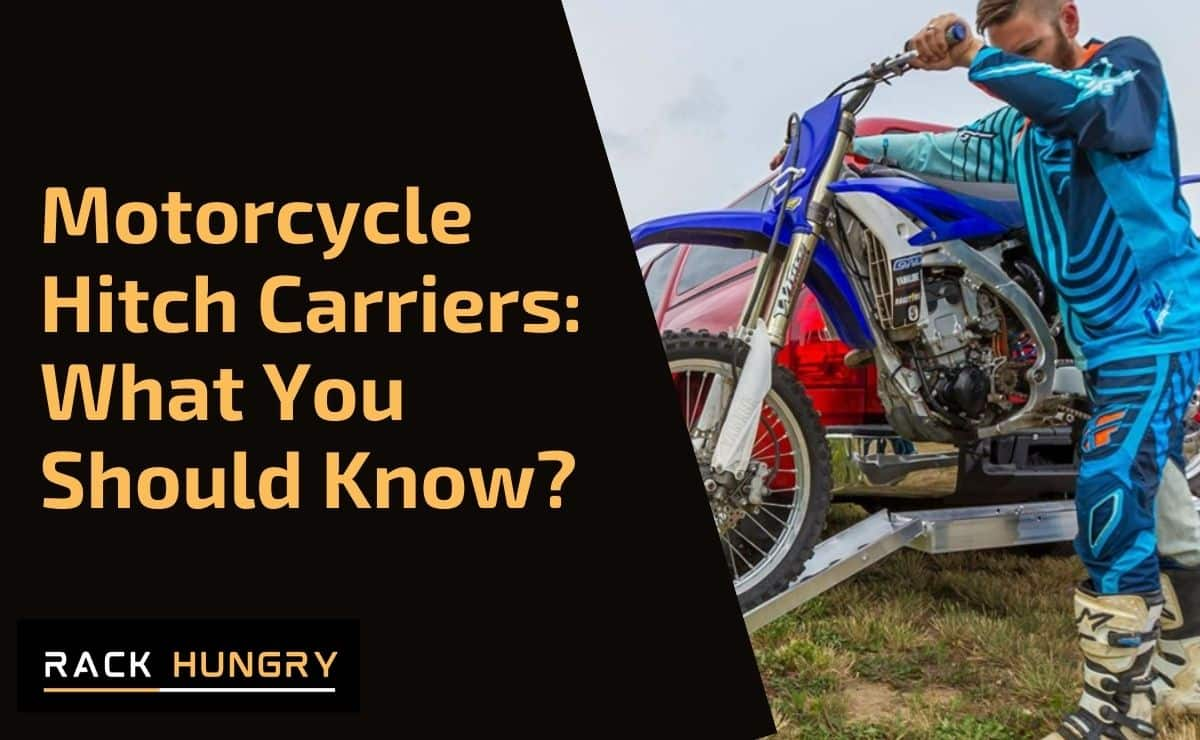 Motorcycle Hitch Carriers: What You Should Know