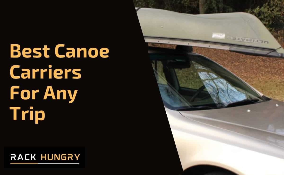 Best Canoe Carriers For Any Trip